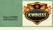 Enjoy SCR888 with Kwin555