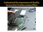 Understand the Importance of Quality Service that Toshiba
