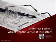 The Factory - Allows a Business to Develop at a Fast Pace