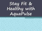 Stay Fit & Healthy with AquaPulse