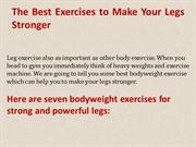 The Best Exercises to Make Your Legs Stronger