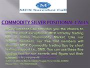 Commodity Silver Positional Calls