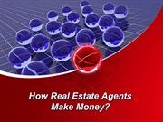 How Real Estate Agents Make Money? by Sam Zormati