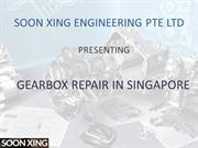 Gearbox Repair In Singapore - Soonxing PTE Ltd.