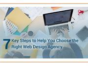 7 Key Steps to Help You Choose the Right Web Design Agency
