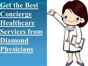 Get the Best Concierge Healthcare Services from Diamond Physicians