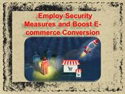 Employ Security Measures and Boost E-commerce Conversion