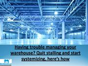 Having trouble managing your warehouse