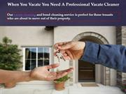 Vacate cleaning for rental property