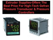 Extruder Supplies-Offers The Best Price For High-Tech Gefran  Pressure