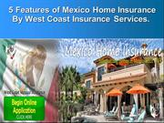 5 Features of Mexico Home Insurance By West Coast Insurance Services.