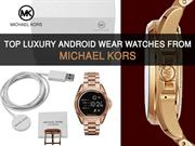 Top Luxury Android Wear Watches from Michael Kors