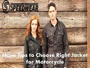 Have Tips to Choose Right Jacket for Motorcycle