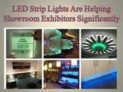 LED Strip Lights Are Helping Showroom Exhibitors Significantly