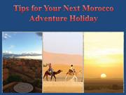 Tips for Your Next Morocco Adventure Holiday