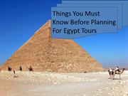 Things You Must Know Before Planning For Egypt Tours