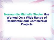 Normandie Michelle Stroter Has Worked On Residential Projects