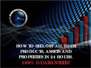 How to sell off all your products, assets and properties in 24 hours.