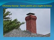 Chimney Sweep - Some points you ought to know
