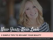 New Year, New Look: 5 Simple Tips to Revamp Your Beauty