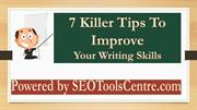 7 Killer Tips To Improve Your Writing Skills (By SEO Tools Centre)