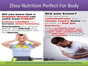 Zhou Nutrition Perfect for your body