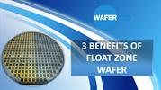 3 Benefits of Float Zone Wafer