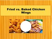 Fried vs. Baked Chicken Wings