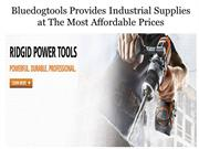 Bluedogtools Provides Industrial Supplies at Affordable Prices