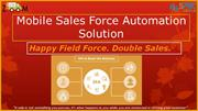 Happy Field Force, Double Sales – Owe it to Mobile Sales Force Automat
