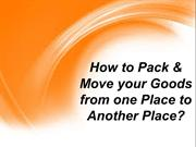 How to Pack & Move your Goods from one Place to Another Place