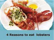 4 Reasons to eat  lobsters