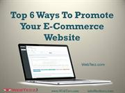 Top 6 Ways To Promote Your E-Commerce Website