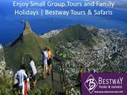 Enjoy Small Group Tours and Family Holidays   Bestway Tours & Safaris