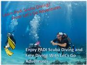 Enjoy PADI Scuba Diving and Free Diving With Let's Go Adventures