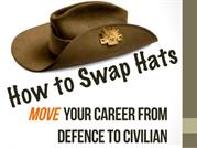 Swapping hats - Defence To Civilian Career Transition