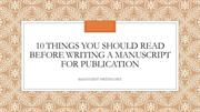 10 Things you should read before writing a manuscript for publication