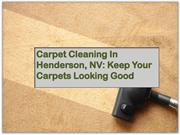 Carpet Cleaning In Henderson, NV Keep Your Carpets Looking Good