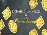 Professions Benefitted By Wearing Pukhraj Stone