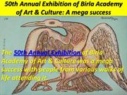 50th Annual Exhibition of Birla Academy of Art&Culture: A mega succes