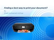 Finding a best way to print your document