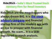 Ride2Rich India's Most Trusted StockAdvisory Firm for Retail Investors