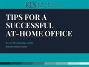 TIPS FOR A SUCCESSFUL AT - HOME OFFICE