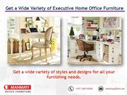 One Stop Shop for Executive Home Office Furniture Needs