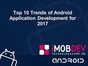 Top 10 Trends of Android Application Development for 2017