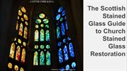 The Scottish Stained Glass Guide to Church Stained Glass Restoration