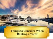 Things to Consider When Renting a Yacht