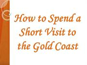 How to Spend a Short Visit to the Gold Coast
