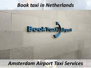 Amsterdam Airport Taxi Services| Book Reliable taxi in Netherlands