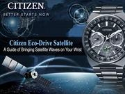 Citizen Eco-Drive Satellite A Guide of Bringing Satellite Waves on You